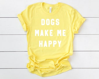 c4ae69e6e017 Dogs Make Me Happy T-Shirt | Bright Yellow Dog Shirt | Crazy About Dogs Tee