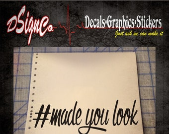 Made you look Vinyl Decal Sticker
