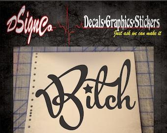 B!tch Vinyl Decal Sticker