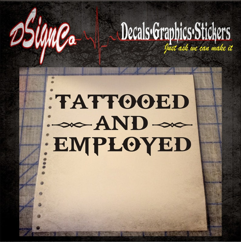 Tattooed and Employed Vinyl Decal Sticker image 0