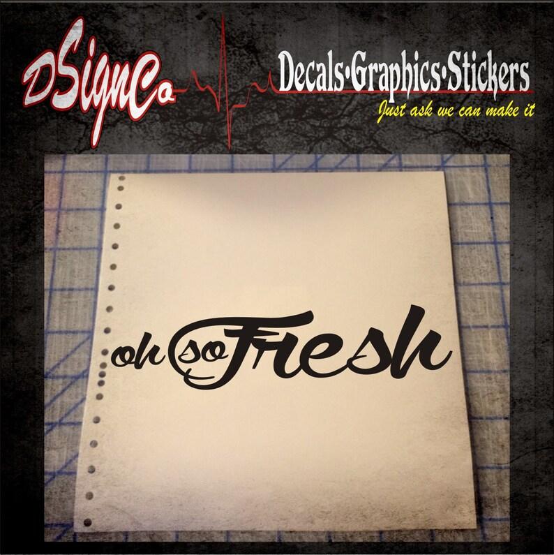 Fresh Vinyl Decal Sticker image 0