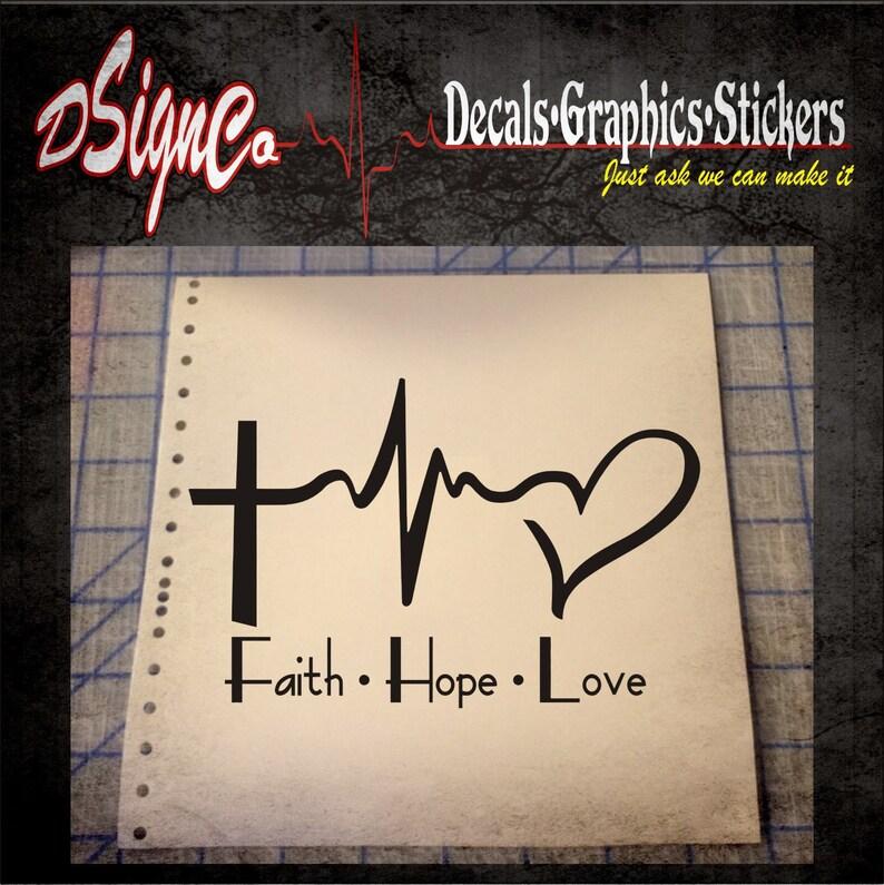 Faith Hope Love Vinyl Decal Sticker image 0