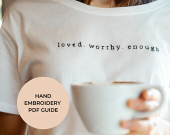 Loved Worthy Enough PDF Stitch Guide | Embroidery Guide | Hand Embroidery Guide | Hand Embroidery Designs | Embroidery Designs | Patterns