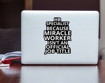 23bce7aea9 HR Specialist Because Miracle Worker isn't Official Title Colourful Vinyl  Sticker