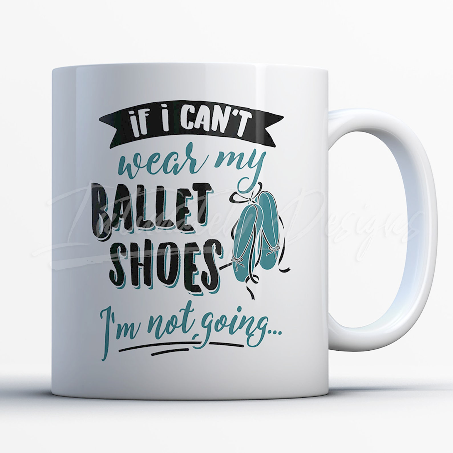 ballet mug | loves ballet gift | ballet shoes | cute ballet gift for her women | funny birthday gift