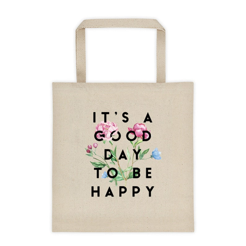 It/'s a Good Day to be Happy Tote bag