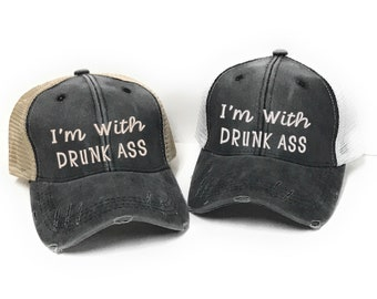 fbaf937b Custom Hat I'm With Drunk Ass Custom Men Or Women's Drinking Distressed  Trucker Hat Baseball Cap Personalized Gift For Him Her Design Your O
