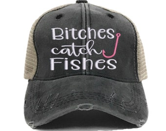 a9224d11672 Bitches Catch Fishes Custom Distressed Trucker Hats For Women Funny Fishing Hat  Baseball Cap Personalized Gift Her Girls Gone Fishing Hat