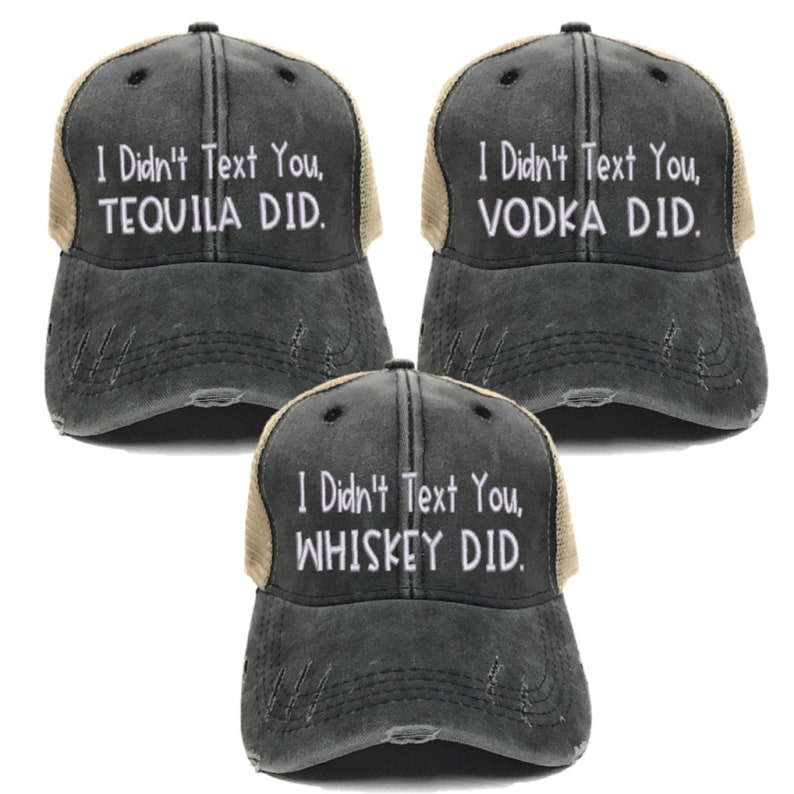 3a13d4b3e I Didn't Text You, Vodka Did - Custom Trucker Hat - Distressed Hats - Men  Or Women - Funny Hats - Baseball Cap - Gift - Add Your Own Text