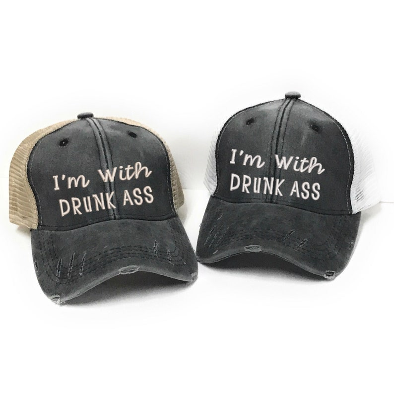 80710388ab64f Custom Hat I'm With Drunk Ass Custom Men Or Women's Drinking Distressed  Trucker Hat Baseball Cap Personalized Gift For Him Her Design Your O