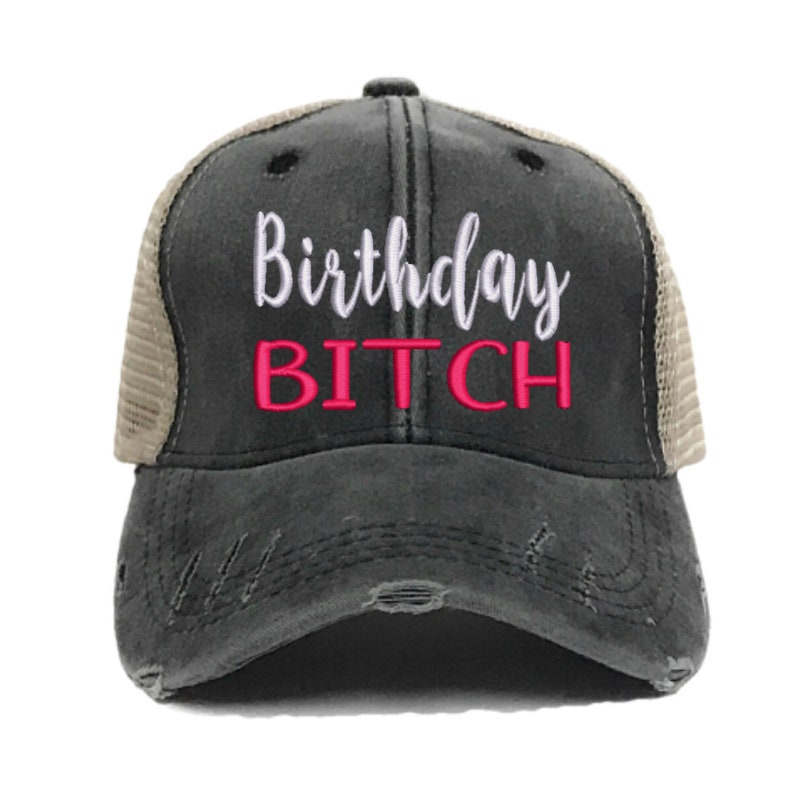 0d0ea4fc97 Birthday Bitch Hat Custom Trucker Hat Women Funny Hats