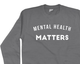9fe9b3478088 Mental Health Matters Anxiety Depression Support Sweatshirt Jumper Sweater  - Various Colours - Sizes XS - 3XL