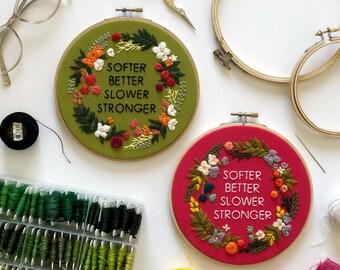 Embroidery Pattern Digital Download 'Softer Better Slower Stronger' | DIY Hoop Art | Printable PDF