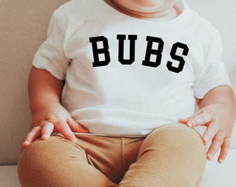 Bubs T-Shirt || Toddler Tee || Kids Shirt, Bubba Shirt, Boys Shirt, Kids Shirt, Toddler Boy Tee