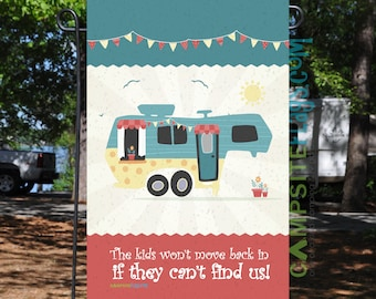 RV Garden Flag - 8 RV Style - The Kids Won't Move Back In If They Can't Find Us