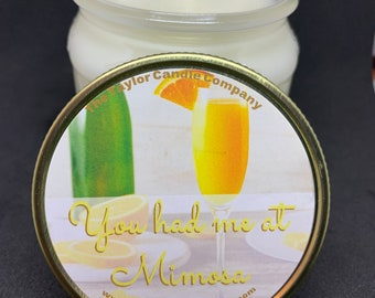 You had me at Mimosa - Soy Candle