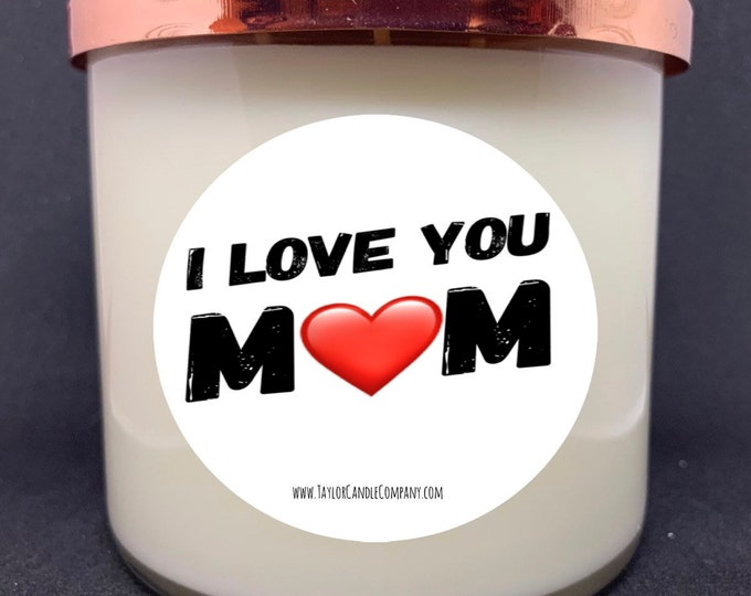 I Love You Mom - Mother's Day Candle