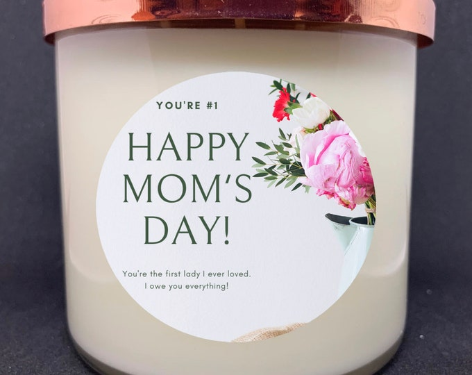 Mom Everything I Am...- Mother's Day Candle