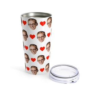 Person, Puppy or Cat Put Any Photo Photo On The Tumbler Crazy Face Tumbler Girlfriend Boyfriend Funny Mug Personalized Travel Mug