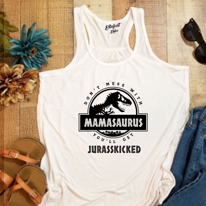 Don't Mess With Mamasaurus You'll Get Jurasskicked WHITE