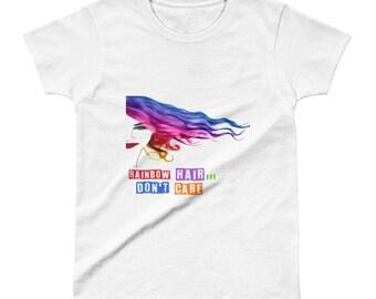 d007de880 Rainbow Hair Don't Care Ladies' T-shirt
