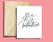 """Folded Card """"Be my V..."""