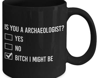 Archaeologist gift, archaeologist mug, gift for archaeologist, funny archaeologist gift, archaeology major, archaeology teacher gift