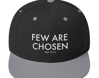 FEW ARE CHOSEN Snapback Hat