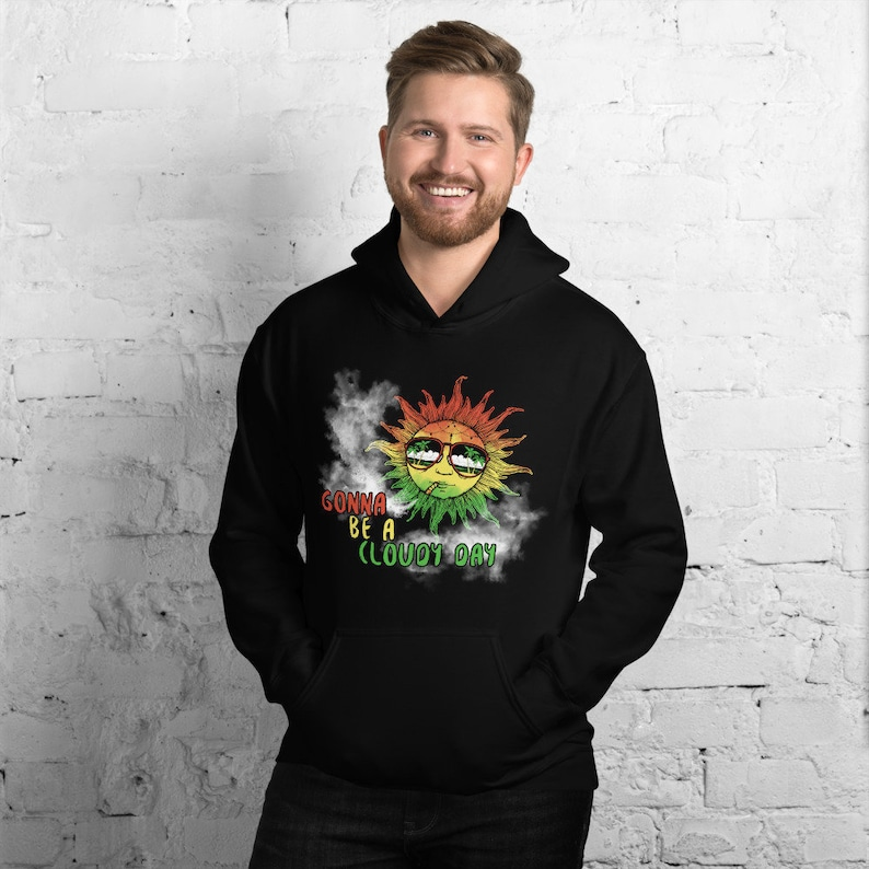 Gonna Be A Cloudy Day  Unisex Hoodie  Weed Love  Love image 0