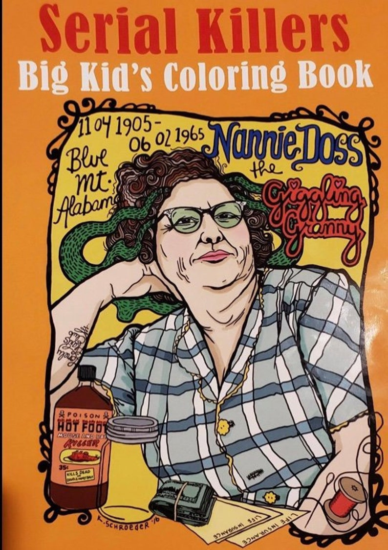 Serial Killers The Big Kids Coloring Book For Grown Ups Edgy Adult Coloring Book Based On Notorious Serial Killers Around The World