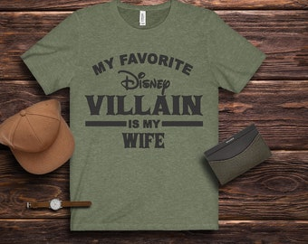 c042ab05 My Favorite Disney Villain Is My Wife Funny Husband Dad Shirt