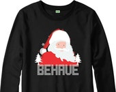 Merry Christmas 2020 Printed BEHAVE SANTA Pop Culture Xmas Santa Claus Sweatshirt TOP Size 3/4 to 4XL