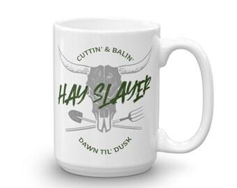 Hay Slayer Coffee Mug, Farmer Gifts, Farm Coffee Mug, Coffee Mug, Mugs, Farm Mugs, Gifts for Him, Unique Gifts, Farm Gifts, Gifts for Guys,
