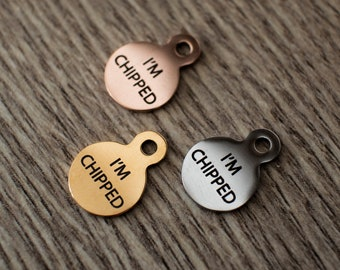 I'm chipped - Tiny micro chipped tag charm add on available in Silver, Gold & Rose Gold
