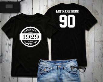 1929 Limited Edition Birthday T Shirt 90th Custom Name Celebration Gift Mens Womens Ladies TShirt Unisex Personalized