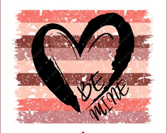 Be Mine Sublimation Design, Commercial Use Valentine Clip Art, Distressed Heart Sublimation Download, Valentine Heart PNG Design