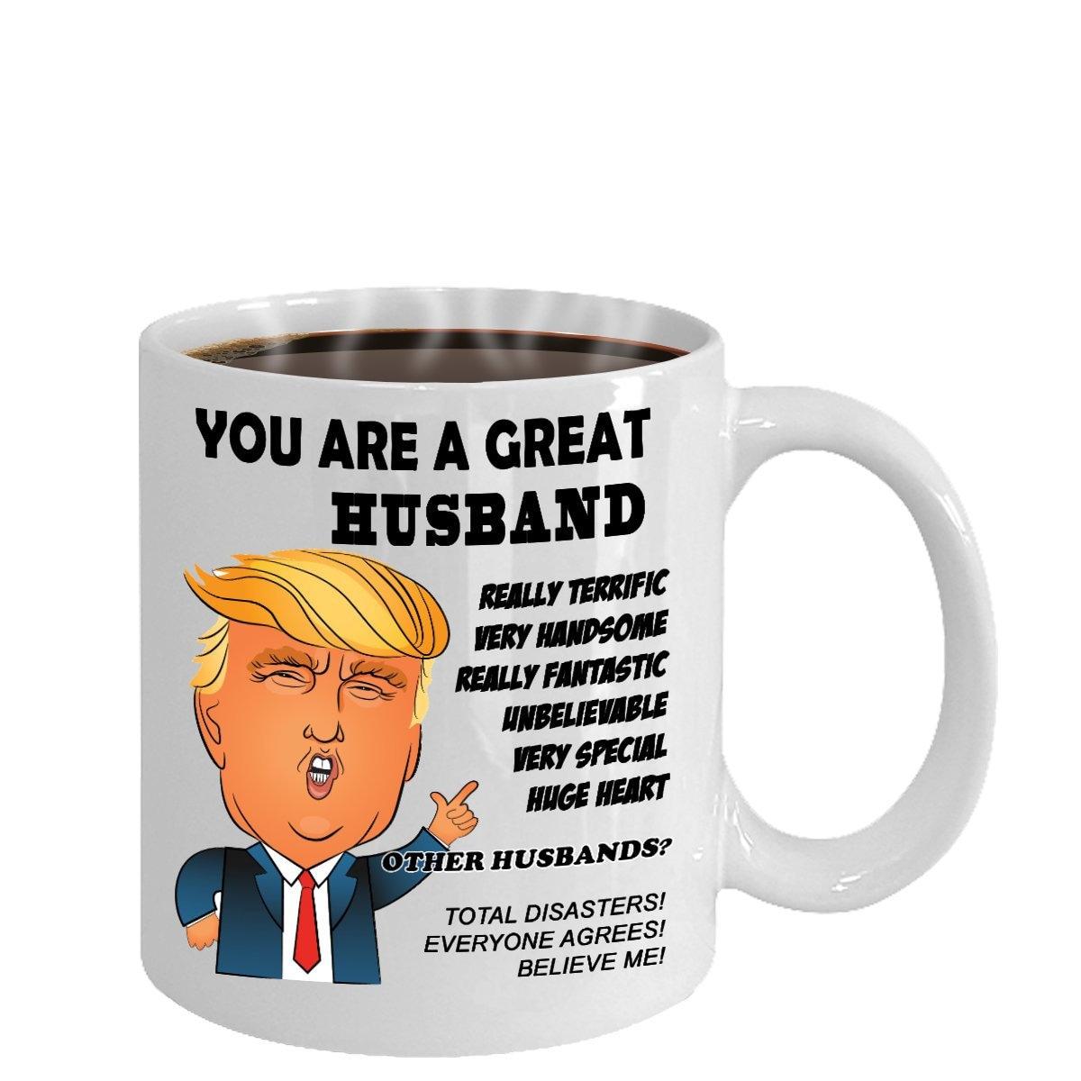 Trump Mug For Husband Trump Coffee Cup Gift For Husband Funny Trump Gift Mug