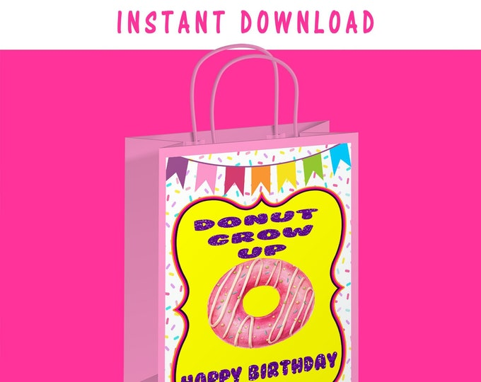 Donut Grow Up Gift Bag Label - INSTANT DIGITAL DOWNLOAD - File Cannot Be Customized - File Not Editable - Gift Bag - Donut Theme - Digital