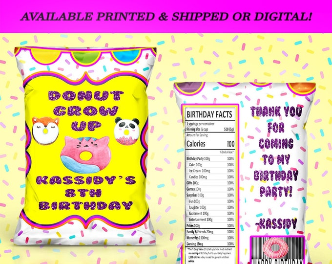 Donut Grow Up Chip Bag - Custom Chip Bag - Chip Bag - Donut Theme - Donut Party - Party Favor - Digital File - Printed - Party Printables
