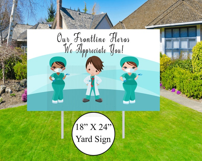 Frontline Heroes Yard Sign - Front Line - Yard Sign - Lawn Sign - Medical Workers Lawn Sign - Health Care Workers - Health Care Workers Sign