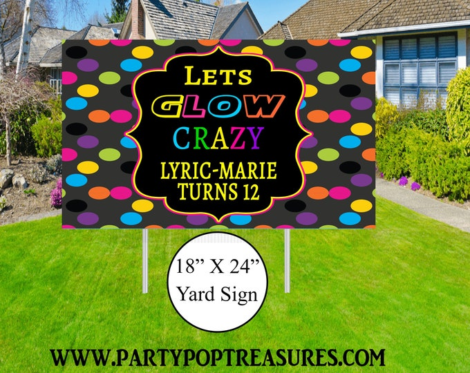 Glow Party Yard Sign - Glow Party Birthday Party - Glow Party Lawn Sign - Party Printables - Digital File