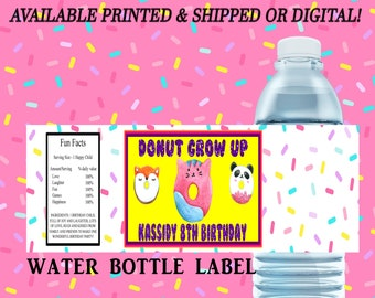 Donut Grow Up Water Bottle Label - Donut Grow Up Theme - Water Bottle Label - Donut Grow Up - Digital File - Printed - Party Printable