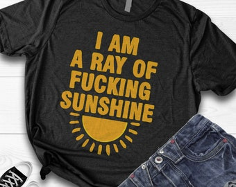 6454e12c2 I'm A Ray Of Fucking Sunshine Unisex Shirt/ tank/hoodie for womens mens and  kids - Funny shirt