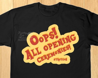 OOPS All Opening Ceremonies TrotCon Shirt 100% COTTON T-shirt  Parody