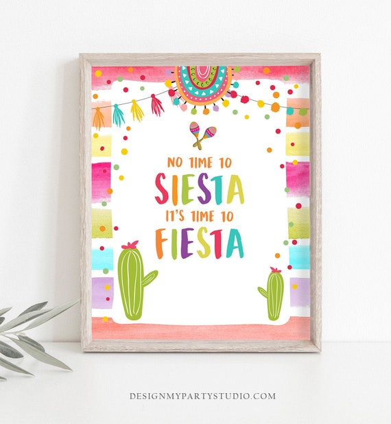 Birthday Party Decor Instant Download CDM5 No Time to Siesta Mexican Floral Baby Shower Decoration It/'s Time to Fiesta Printable Sign