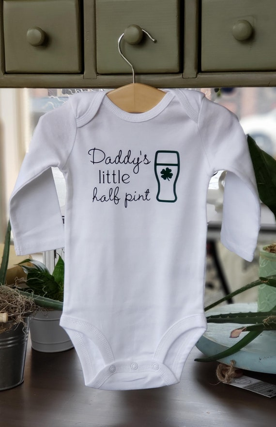 Daddy S Half Pint Irish Baby St Patrick S Day Baby Etsy