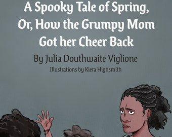 A Spooky Tale of Spring, Or, How the Grumpy Mom Got her Cheer Back
