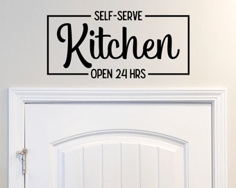 Self Serve Kitchen Open 24 Hours Kitchen Vinyl Wall Decal Sticker Lettering