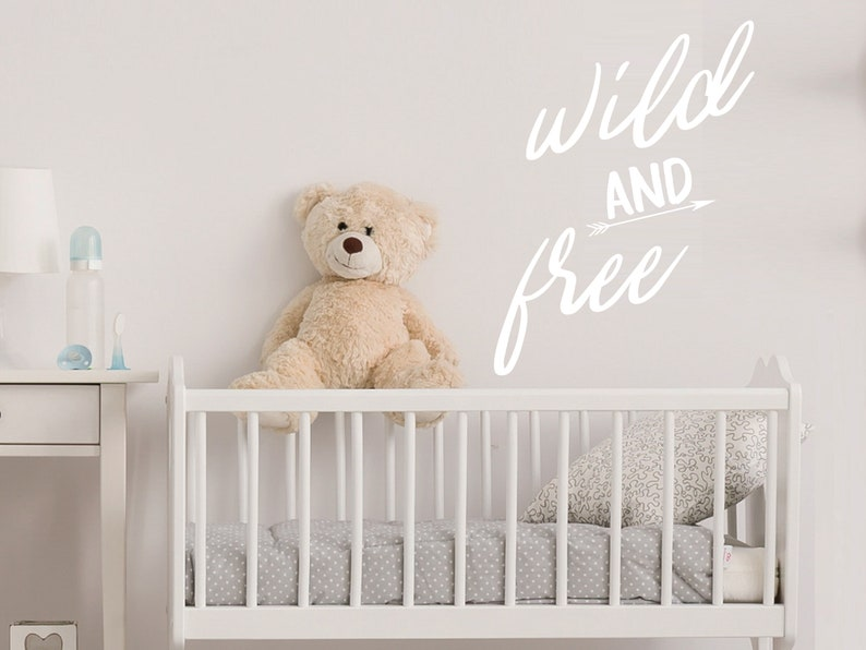 Wild and Free Decal Nursery Wall Decal Wall Decal Vinyl Decal Nursery Decal Wild and Free Wall Sticker Wild and Free Sign