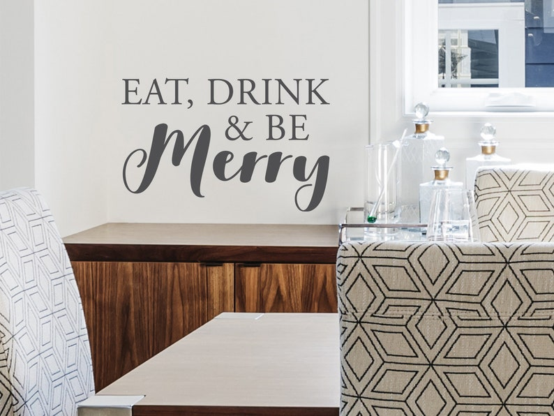 Wall Sticker Wall Art Vinyl Decal drink Kitchen Wall Art Eat Kitchen Wall Decor and be merry Kitchen Wall Decal Wall Decal